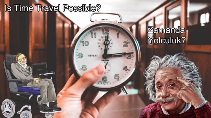 zaman yolculuğu mümkün müdür