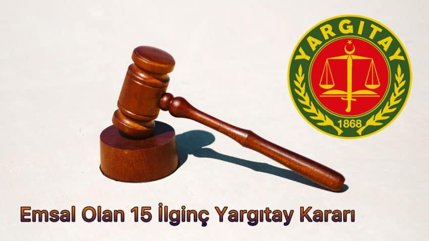 15 yargıtay emsal kararı