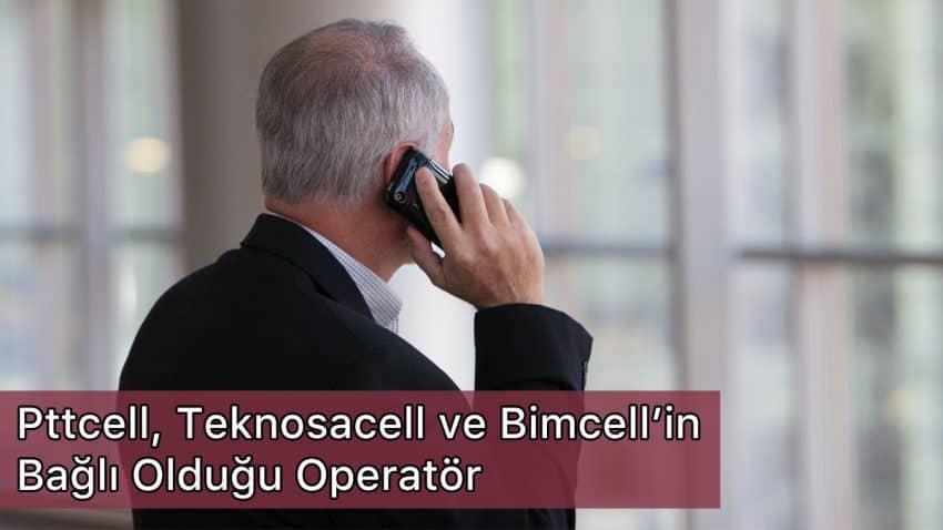 pttcell bimcell teknosacell hangi operatore bağlı